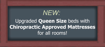 Upgraded Queen Size beds with Chiropractic Approved Mattresses for all rooms!